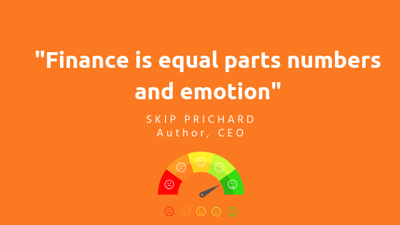 finance is equal parts numbers and emotion quote by Skip Prichard