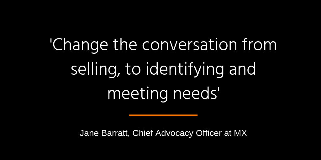 in quotes 'change the conversation from selling to identifying and meeting customer needs'